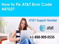 AT&T Error Code 44703 Call 1-888-909-0535 Support Number