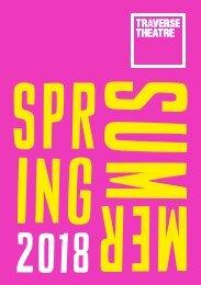 Traverse Theatre - Spring Summer 2018