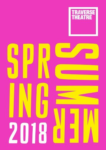 Traverse Theatre - Spring Summer 2018