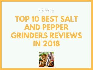 Top 10 Best Salt and Pepper Grinders Reviews in 2018