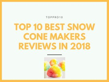 Top 10 Best Snow Cone Makers Reviews in 2018