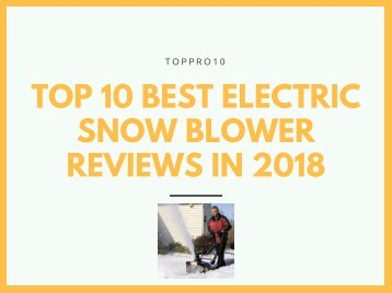 Top 10 Best Electric Snow Blower Reviews in 2018
