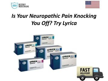 Is your neuropathic pain knocking you off? Try Lyrica