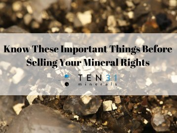 Know These Important Things Before Selling Your Mineral Rights