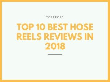 Top 10 Best Hose Reels Reviews in 2018