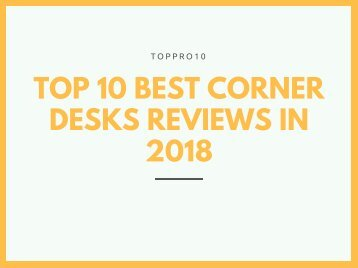 Top 10 Best Corner Desks Reviews in 2018