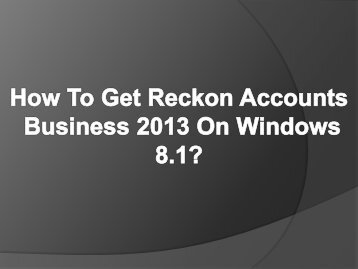 Easy Steps To Get Reckon Accounts Business 2013 On Windows 8.1