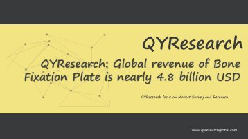 QYResearch: Global revenue of Bone Fixation Plate is nearly 4.8 billion USD