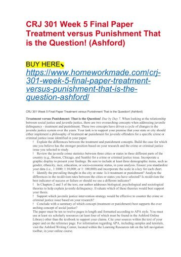 CRJ 301 Week 5 Final Paper Treatment versus Punishment That is the Question! (Ashford)