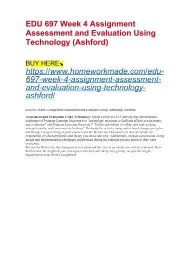 EDU 697 Week 4 Assignment Assessment and Evaluation Using Technology (Ashford)