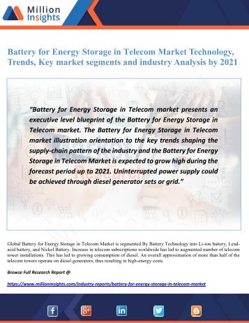 Battery for Energy Storage in Telecom Market Technology, Trends, Key market segments and industry Analysis by 2021