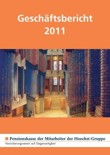 Geschäftsbericht 2011 - Pensionskasse der Mitarbeiter der Hoechst ...
