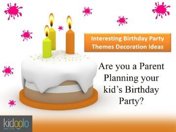 Interesting Birthday Party Themes Decoration Ideas