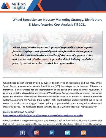 Wheel Speed Sensor Industry Marketing Strategy, Distributors & Manufacturing Cost Analysis Till 2021