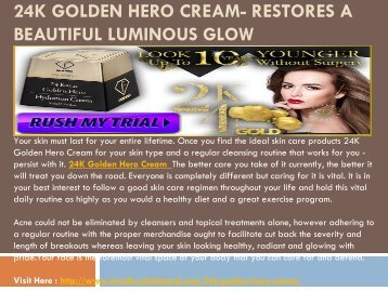 24K Golden Hero Cream  - To Get Beautiful Skin and Ageless Beauty!