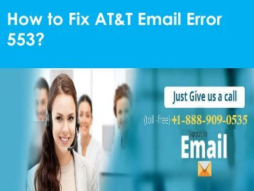 AT&T Email Error 553 Call 1-888-909-0535 Support Number