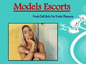 Mumbai Escorts service by MODELS ESCORTS,Call Me Now - 8828169727