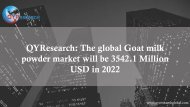 QYResearch: The global Goat milk powder market will be 3542.1 Million USD in 2022