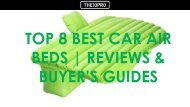 Top 8 Best Car Air Beds Reviews Buyer's Guides