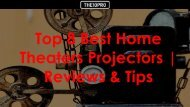 Top 8 Best Home Theaters Projectors Reviews Tips