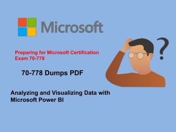 2018 Microsoft 70-778 Braindumps -70-778 PDF Dumps - Dumps4Download