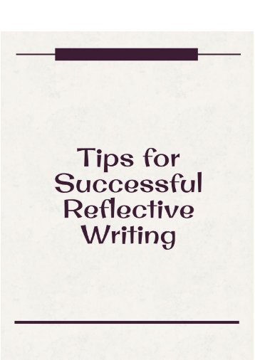 Tips for Successful Reflective Writing