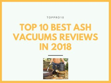 Top 10 Best Ash Vacuums Reviews in 2018