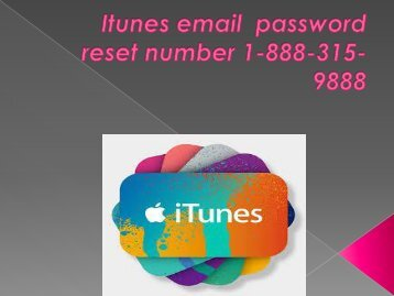 iTunes Email Password Reset 1-888-315-9888 | Tech Support