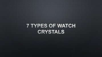The Various Types of Watch Crystals