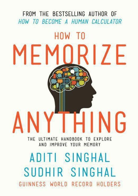 How to Memorize Anything - Aditi Singhal and Sudhir Singhal