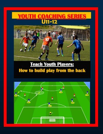 Teach Youth  Players How to build play from the back
