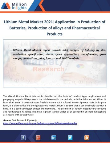 Lithium Metal Market 2021Application In Production of Batteries, Production of alloys and Pharmaceutical Products