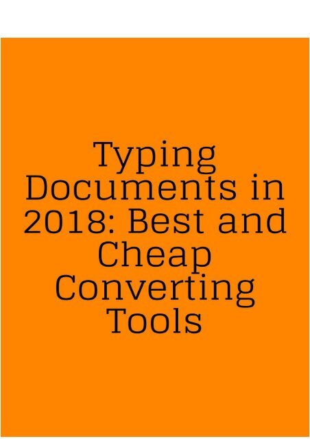 Typing Documents in 2018: Best and Cheap Converting Tools