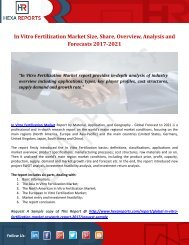 In Vitro Fertilization Market Size, Share, Overview, Analysis and Forecasts 2017-2021