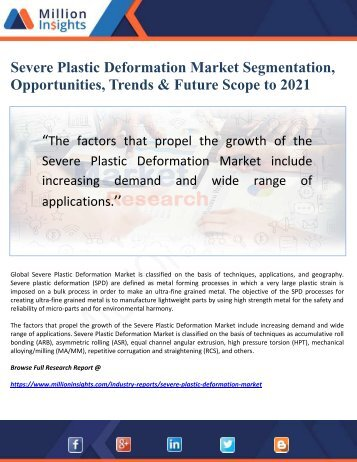Severe Plastic Deformation Market Segmentation, Opportunities, Trends & Future Scope to 2021
