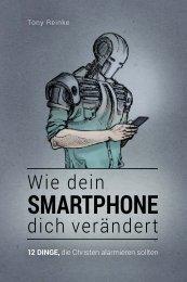 Tony Reinke: Wie dein Smartphone dich verändert - 12 Dinge, die Christen alarmieren sollten