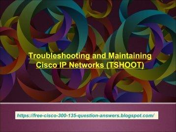 How To Prepare Cisco 300-135 Exam Dumps - Dumps4download.co.in