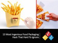 13 most ingenious Food packaging hack that hard to ignore
