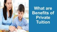 What are Benefits of Private Tuition