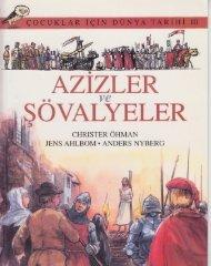 Christer Ohman - Çocuklar İçin Dünya Tarihi III - Azizler ve Şövalyeler