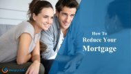 How To Reduce Your Mortgage & Enjoy A Debt-free Life
