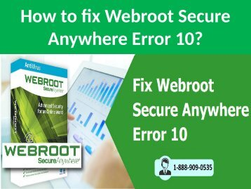 Call 1-888-909-0535 to fix Webroot Secureanywhere Error 10