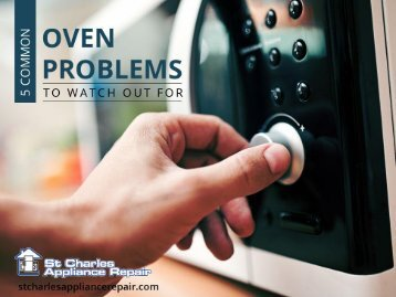 St Charles Appliance Repair – Common Oven Issues