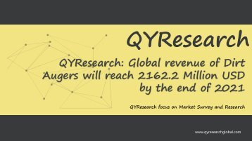 QYResearch: Global revenue of Dirt Augers will reach 2162.2 Million USD by the end of 2021