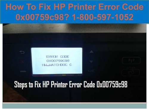 Call 1-800-597-1052 Fix HP Printer Error Code 0x00759c98
