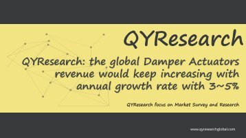 QYResearch: the global Damper Actuators revenue would keep increasing with annual growth rate with 3~5%