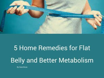 5 Home Remedies for Flat Belly and Better Metabolism