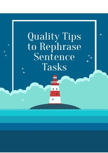 Quality Tips to Rephrase Sentence Tasks