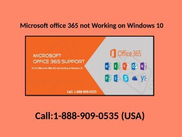 1-888-909-0535 to Fix Microsoft office 365 not Working on Windows 10