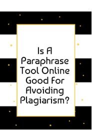 Is a Paraphrase Tool Good for Avoiding Plagiarism?